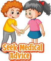 Two kids cartoon character do not keep social distance with Seek Medical Advice font isolated on white background vector