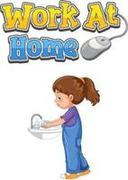 Work at Home font design with a girl washing her hands on white background vector