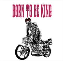Born to be king vector