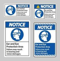 Notice Sign Ear And Eye Protection Area, Failure May Result In Hearing And Vision Damages vector
