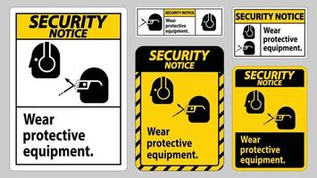 Security Notice Sign Wear Protective Equipment with goggles and glasses graphics vector