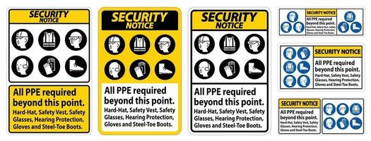 Security Notice PPE Required Beyond This Point. Hard Hat, Safety Vest, Safety Glasses, Hearing Protection vector
