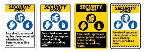 Security Notice Sign Face Shield, Apron And Rubber Gloves Required When Handling Batteries or Adding Water With PPE Symbols vector