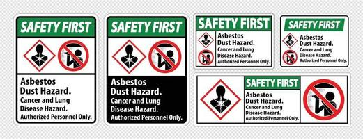 Safety First Label,Asbestos Dust Hazard, Cancer And Lung Disease Hazard Authorized Personnel Only vector