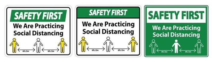 Safety First We Are Practicing Social Distancing Sign Isolate On White Background,Vector Illustration EPS.10 vector