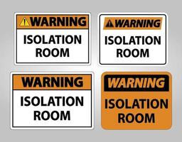 Warning Isolation room Sign Isolate On White Background,Vector Illustration EPS.10 vector