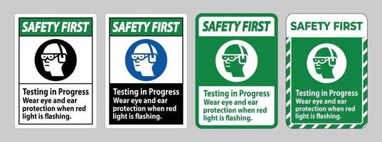 Safety First Sign Testing In Progress, Wear Eye And Ear Protection When Red Light Is Flashing vector
