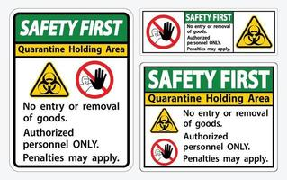 Safety First Quarantine Holding Area Sign Isolated On White Background,Vector Illustration EPS.10 vector