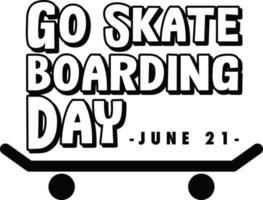 Go Skateboarding Day banner in black and white style vector