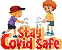 Stay Covid Safe font in cartoon style with kids washing their hands by water sink isolated on white background vector