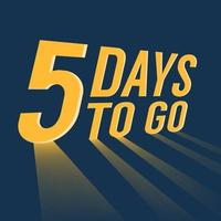 Five days to go with long lighting on blue background. vector