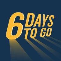 Six days to go with long lighting on blue background. vector