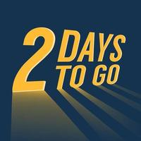 Two days to go with long lighting on blue background. vector