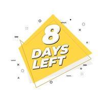 8 days left banner. Geometric Memphis style. vector