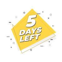 5 days left banner. Geometric Memphis style. vector