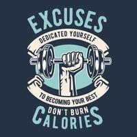 Excuses Dont Burn Calories vector