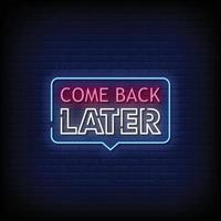 Come Back Later Neon Signs Style Vector