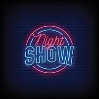 Night Show Neon Signs Style Text Vector