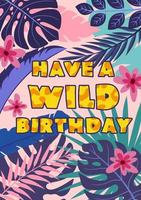 Have a wild birthday Jungle greeting card vector