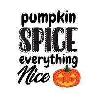 Vector Halloween poster with Pumpkin Spice Everything Nice inscription near traditional jack o lantern decoration