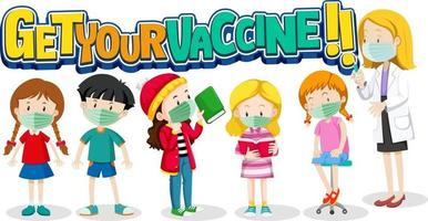 Get Your Vaccine font with kids waiting in queue get covid19 vaccine vector