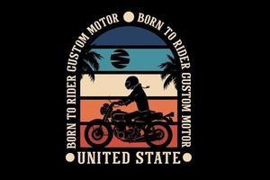 born to ride custom motor design silhouette retro style vector