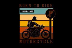 born to ride california silhouette design vector
