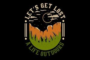 let's get lost a life outdoors hand drawn design vector