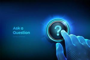 Ask a Question. Closeup finger about to press a button with vector