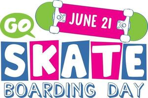 Go Skateboarding Day font in cartoon style banner vector
