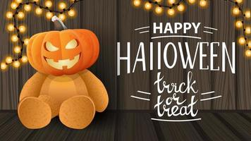 Happy Halloween, trick or treat, modern horizontal greeting postcard with wooden texture, garland and Teddy bear with Jack pumpkin head vector