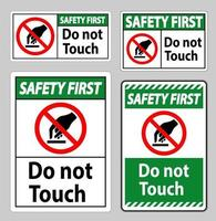 Safety First Do Not Touch Symbol Sign Isolate On White Background vector