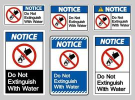 Aviso de no extinguir con signo de símbolo de agua sobre fondo blanco. vector
