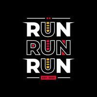 Run run run modern typography quotes t shirt design vector