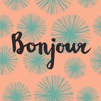 Bright floral card with french quote Bonjour vector