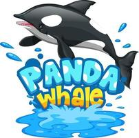 Orca or Killer Whale with Panda Whale font banner isolated vector