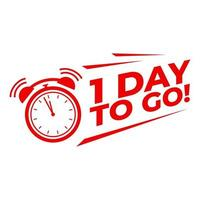 1 day to go with alarm clock, Sale promotion campaign countdown. vector