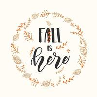 Autumn lettering calligraphy phrase - Fall is here. vector