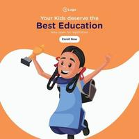 Your kids deserve the best education banner design vector