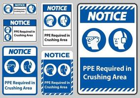 Notice Sign PPE Required In Crushing Area Isolate on White Background vector