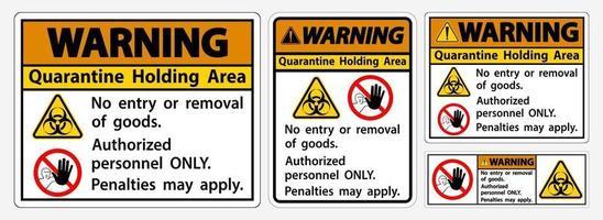Warning Quarantine Holding Area Sign vector