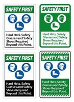 Safety First Sign Hard Hats, Safety Glasses And Safety Shoes vector