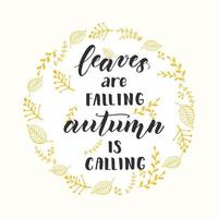 Autumn lettering phrase - Leaves are falling, autumn is calling. vector