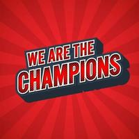 We Are The Champion. Color Halftone Design. Vector illustration