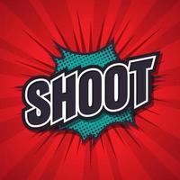 Shoot, comic speech bubble. vector illustration