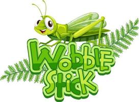 Mantis cartoon character with Wobble Stick font banner isolated vector