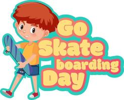 Go Skateboarding Day banner with a boy skater cartoon character vector