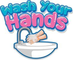 Wash your hands font design with washing hands by water sink isolated vector