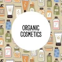 Pattern with organic cosmetics with place for text. vector
