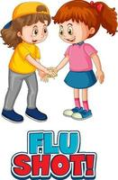 Two kids character do not keep social distance with Flu Shot font vector
